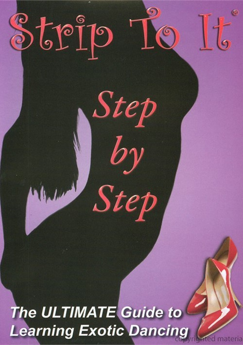 Strip To It: Step By Step Exotic Striptease Dancing Movie