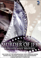Murder Of JFK, The: A Revisionist History Movie