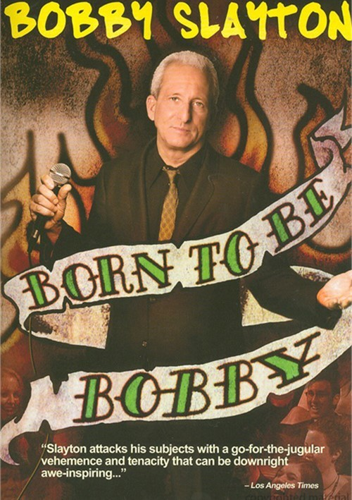 Bobby Slayton: Born To Be Bobby Movie