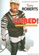 Tony Roberts: Wired! Movie