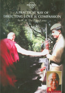 Dalai Lama, H.H.: A Practical Way Of Directing Love And Compassion Movie