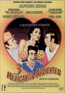 Tres Mexicanos Ardientes (3 Hot Mexicans) Movie