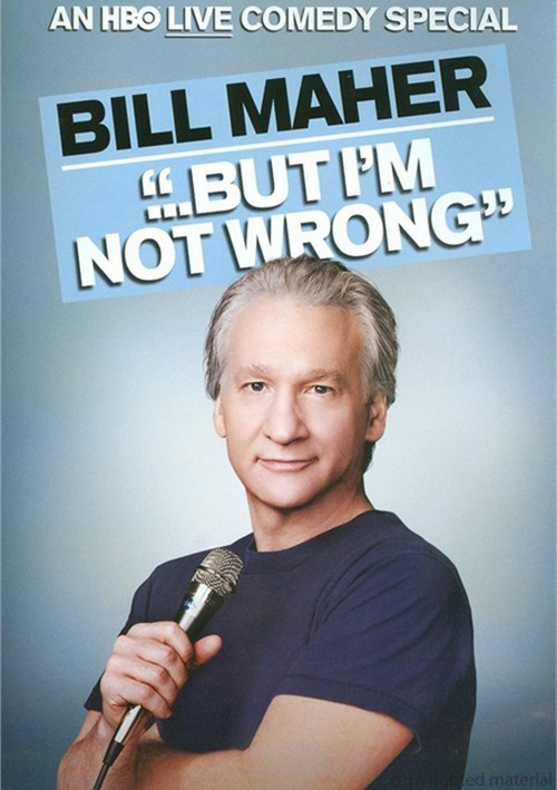 Bill Maher: But Im Not Wrong Movie