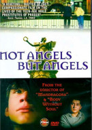 Not Angels But Angels Movie