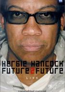 Herbie Hancock: Future2Future Live Movie