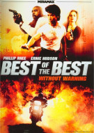 Best Of The Best: Without Warning Movie