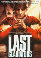 Last Gladiators, The Movie