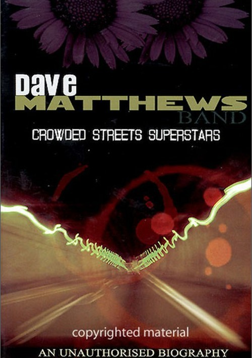 Dave Matthews Band: Crowded Streets Superstars Movie