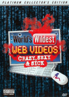 Worlds Wildest Web Videos: Crazy, Sexy & Sick Movie