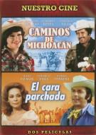Caminos De Michoacan / El Cara Parchada (Double Feature) Movie