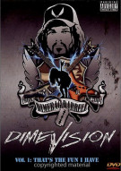 DimeVision: Volume 1 - Thats The Fun I Have Movie