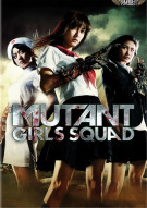 Mutant Girls Squad Movie