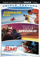 IMAX: Adrenaline Rush / Super Speedway / To The Limit (Pulse-Pounding Triple Feature) Movie