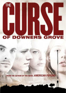 Curse Of Downers Grove, The Movie