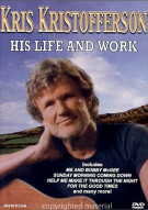 Kris Kristofferson:  His Life And Work Movie