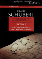 Schubert: The Trout - The Greatest Love & The Greatest Sorrow Movie