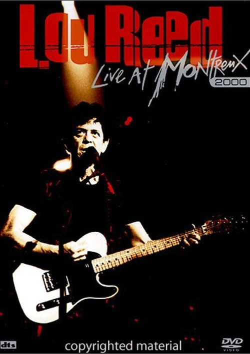 Lou Reed:  Live At Montreux 2000 Movie