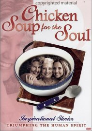 Chicken Soup For The Soul: Inspirational Stories Triumphing The Human Spirit Movie