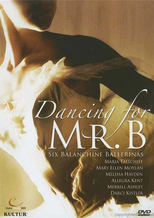 Dancing For Mr. B: Six Balanchine Ballerinas Movie