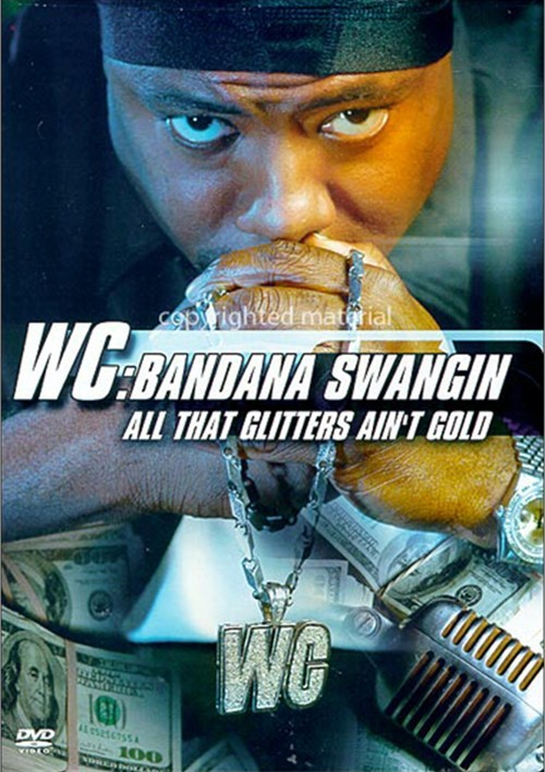 WC: Bandana Swangin - All That Glitters Aint Gold Movie