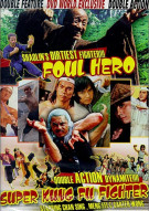 Foul Hero / Super Kung Fu Fighter Movie