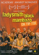 Ladysmith Black Mambazo: On Tip Toe Movie