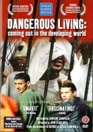 Dangerous Living: Coming Out In The Developing World Movie