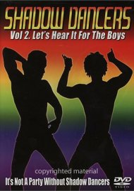 Shadow Dancers: Volume 2 - Lets Hear It For The Boy Movie