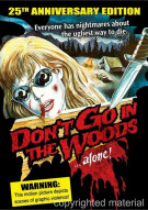 Dont Go In The Woods Alone: 25th Anniversary Edition Movie