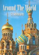Around The World: 52 Adventures Movie