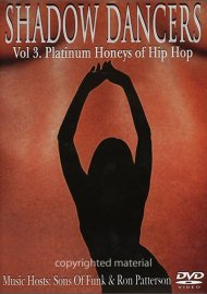 Shadow Dancers: Volume 3 - Platinum Honeys Of Hip Hop Movie