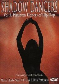 Shadow Dancers: Volume 3 - Platinum Honeys Of Hip Hop Movie