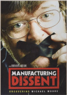Manufacturing Dissent: Uncovering Michael Moore Movie