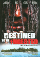 Destined To Be Ingested Movie