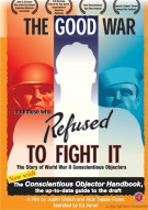 Good War And Those Who Refused To Fight It, The Movie