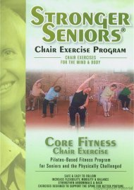 Stronger Seniors: Core Fitness Chair Exercise Movie