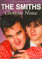 Smiths, The: Glorious Noise Movie