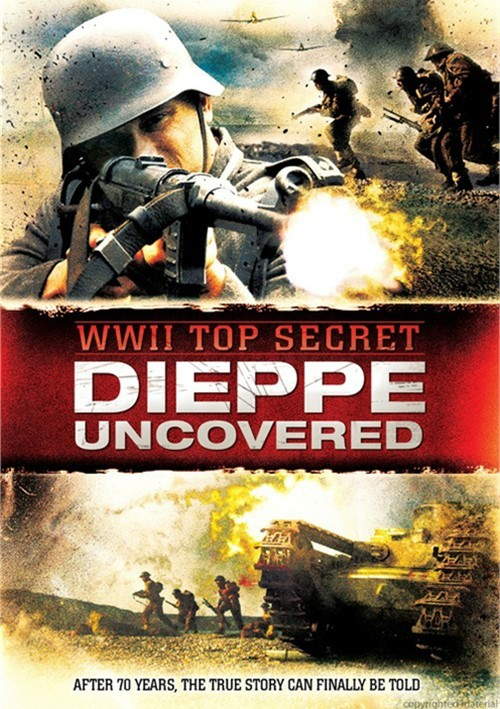 WWII Top Secret: Dieppe Uncovered Movie