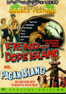 Fiend Of Dope Island/ Pagan Island (Double Feature) Movie