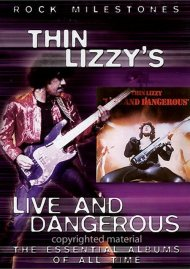 Rock Milestones: Thin Lizzy - Live & Dangerous Movie