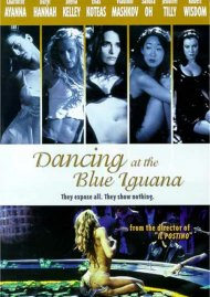 Dancing At The Blue Iguana Movie