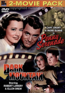 Penny Serenade / Dark Mountain Movie