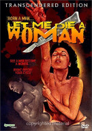 Let Me Die A Woman: Transgendered Edition Movie