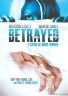 Betrayed: A Story Of Three Women Movie