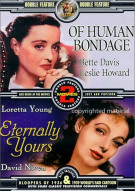 Of Human Bondage / Eternally Yours (Double Feature) Movie
