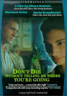 Dont Die Without Telling Me Where Youre Going Movie