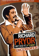 Richard Pryor: I Aint Dead Yet, #*%$@!! - Uncensored! Movie
