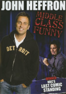 John Heffron: Middle Class Funny Movie
