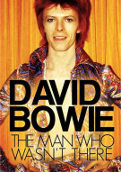David Bowie: The Man Who Wasnt There Movie
