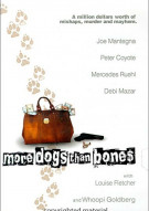 More Dogs Than Bones Movie